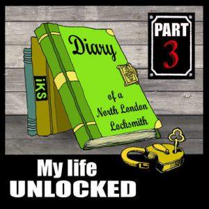 diary north london locksmith part 3