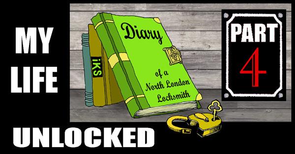 Diary of a North London Locksmith part 4