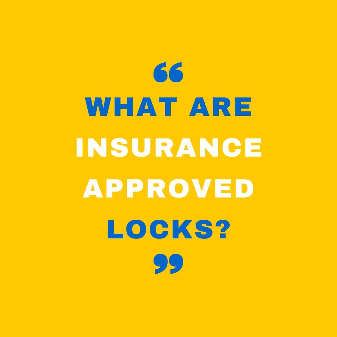 what are insurance approved locks